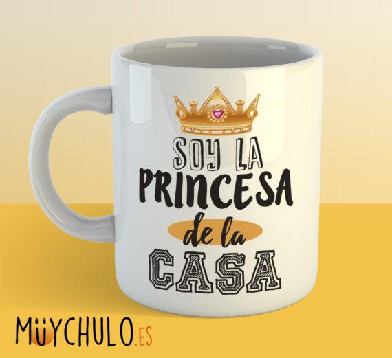 Taza Soy la princesa de la casa
